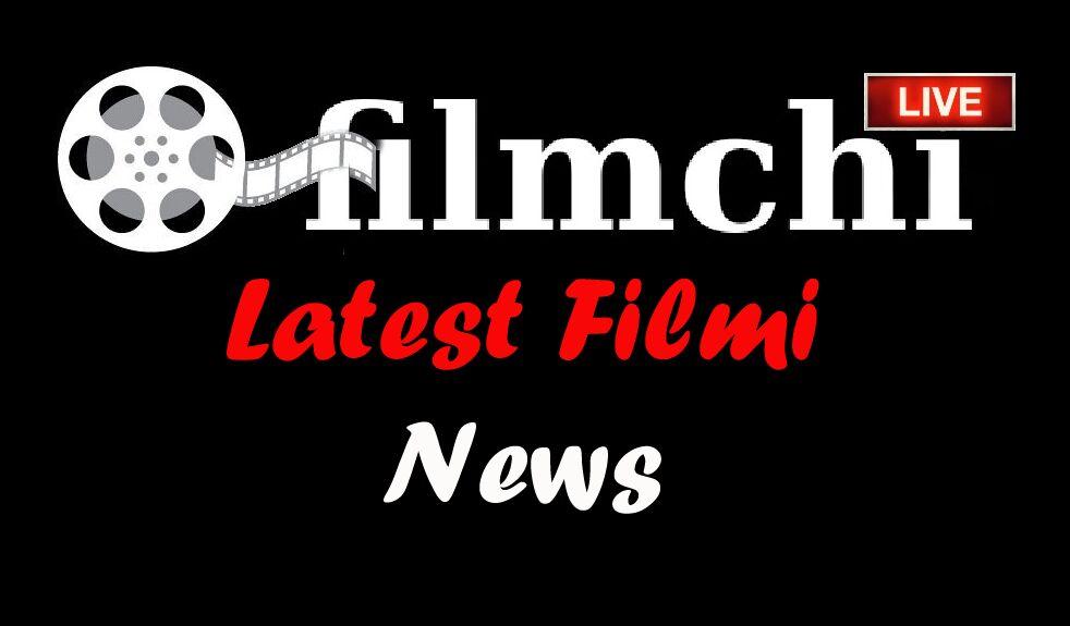 Latest Filmi News
